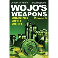 "Jonathan Hilton, Dean Ippolito ""Wojo's Weapons: Winning With White"" Vol. 3 (K-5005)"