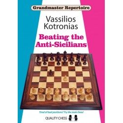 Grandmaster Repertoire 6A - Beating the Anti-Sicilians by Vassilios Kotronias (K-5042)