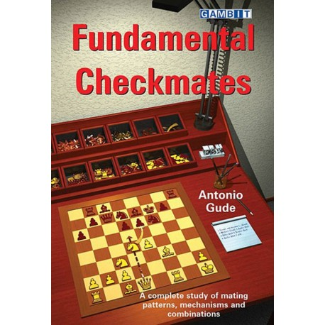 Antonio Gude - Fundamental Checkmates
