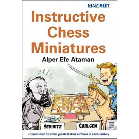 Alper Efe Ataman - Instructive Chess Miniatures