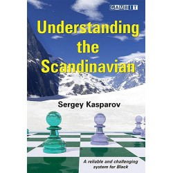 Sergey Kasparov - Understanding the Scandinavian (K-5116)