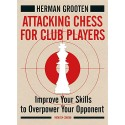 Herman Grooten - Attacking Chess for Club Players (K-5118)