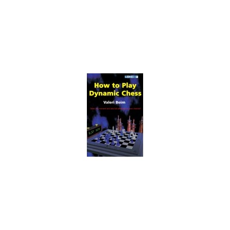 Beim Valeri - How to Play Dynamic Chess