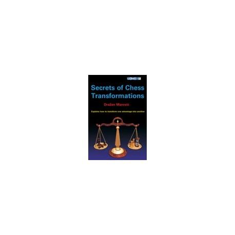 MAROVIC - SECRETS OF CHESS TRANSFORMATIONS