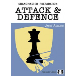 Grandmaster Preparation - Attack & Defence by Jacob Aagaard