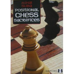 Positional Chess Sacrifices by Mihai Suba  ( K-3505 )