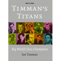 "Jan Timman - ""Timman`s Titans. My World Chess Champions"" (K-5149)"