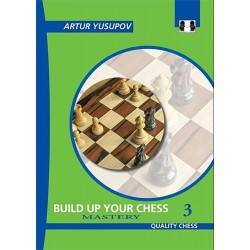 Artur Yusupov - Build up your Chess 3. Mastery (K-2267/2)