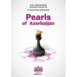 "Djakhangir Agaragimov - ""Pearls of Azerbaijan"". The Official Chess Book of the 42nd Chess Olympiad, Baku 2016 (K-5151)"
