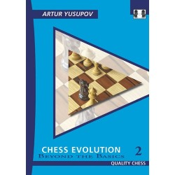 "Artur Yusupov - ""Chess Evolution 2 - Beyond The Basics"" (K-3467/2)"
