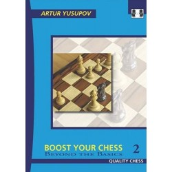 Artur Yusupov  - Boost Your Chess 2 Beyond The Basics (K-2258/2)