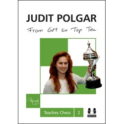 Judit Polgar - From GM to Top Ten (hardcover) - Teaches Chess 2 (K-3540/2)