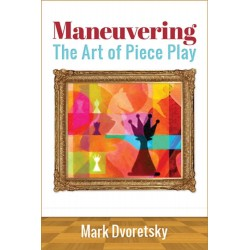"Mark Dvoretsky - ""Maneuvering The Art of Piece Play"" (K-5181)"