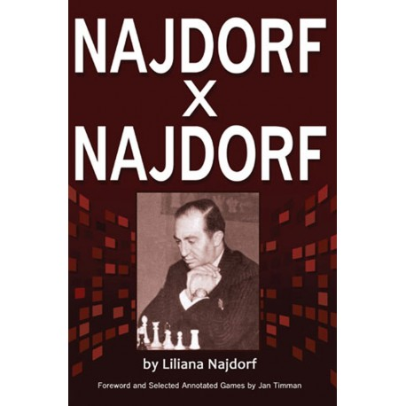 Najdorf x Najdorf A Chess Biography by Liliana Najdorf (K-5202)