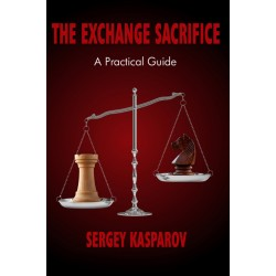 Sergey Kasparov - The Exchange Sacrifice. A Practical Guide (K-5218)