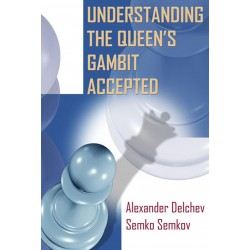 "A. Delchev, S. Semkov ""Understanding The Queen's Gambit Accepted"" ( K-3697 )"