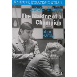 Karpov`s Strategic Wins 1 - The Making of a Champion by Tibor Karolyi