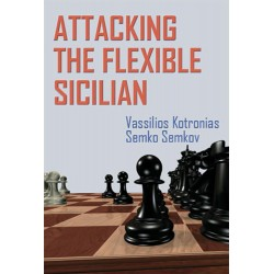 V. Kotronias, S. Semkov - Attacking the Flexible Sicilian (K-5224)
