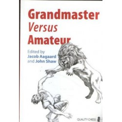 Grandmaster vs Amateur edited by Jacob Aagaard and John Shaw  ( K-3458 )