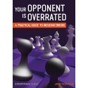 James Schuyler - Your Opponent is Overrated A Practical Guide to Inducing Errors (K-5230)