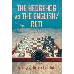 Igor Lysyj, Roman Ovetchkin - The Hedgehog vs The English/Reti (K-5234)