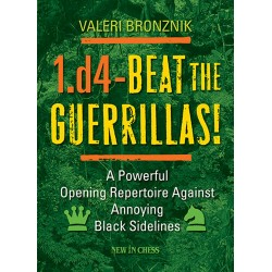 Valeri Bronznik - 1.d4 - Beat the Guerrillas (K-3516)