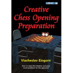 EINGORN VIACHESLAW - Creative Chess Openings Preparation