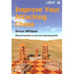 Improve Your Attacking Chess  by Simon Williams