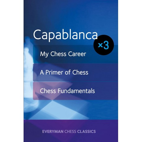 Capablanca: My Chess Career, Chess Fundamentals & A Primer of Chess (K-5259)