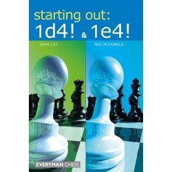 Starting Out: 1.d4 and 1.e4: Two Books in One Volume (K-5278)