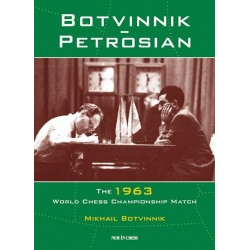 Mikhail Botvinnik - Botvinnik - Petrosian: The 1963 World Chess Championship Match (K-5275)