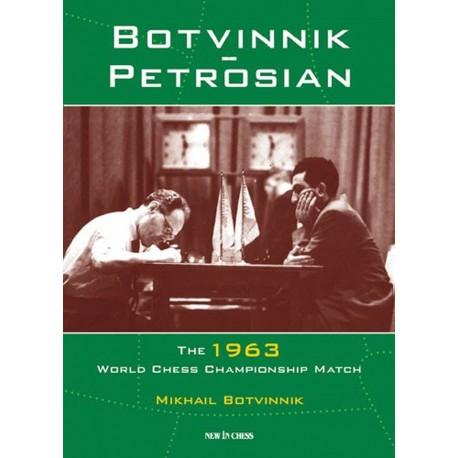 Mikhail Botvinnik - Botvinnik - Petrosian: The 1963 World Chess Championship Match (K-5275)