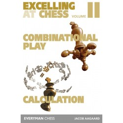 Excelling at Chess Volume 2: Combination Play and Calculation by Jacob Aagaard (K-5287)