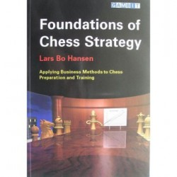 Foundations of Chess Strategy by Lars Bo Hansen