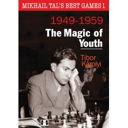 Mikhail Tal's Best Games 1 - The Magic of Youth by Tibor Karolyi (K-5300)