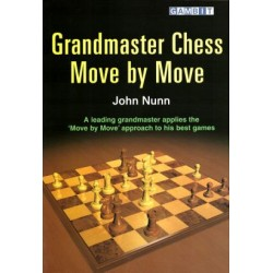 Grandmaster Chess Move by Move by John Nunn