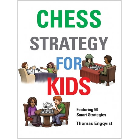 Chess Strategy for Kids by Thomas Engqvist (K-5329)