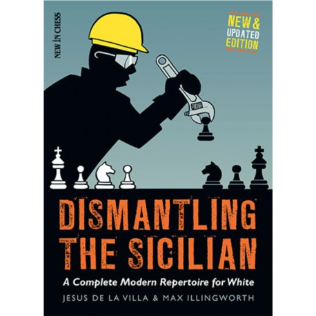 Dismantling the Sicilian - New and Updated Edition by Jesus de la Villa Garcia, Max Illingworth (K-5321)