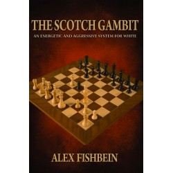 The Scotch Gambit: An Energetic and Aggressive Opening System for White by Alex Fishbein (K-5331)