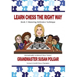 Learn Chess The Right Way. Book 3 Mastering Defensive Technique - Susan Polgar (K-5349/3)