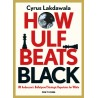 How Ulf Beats Black: Ulf Andersson's Bulletproof Strategic Repertoire for White by Cyrus Lakdawala (K-5379)