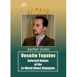 Veselin Topalov: Selected Games of the Ex-World Chess Champion by Sarhan Guliev (K-5380)