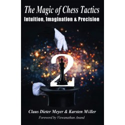 The Magic of Chess Tactics 2: Intuition, Imagination & Precision by Claus Dieter Meyer, Klaus Müller (K-5411)