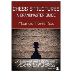 "Mauricio Flores Rios ""Chess Structures - A Grandmaster Guide"" (K-3665)"