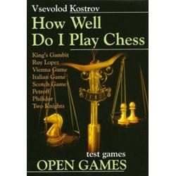 "Vsevolod Kostrov \"" How well do I play chess?\"""
