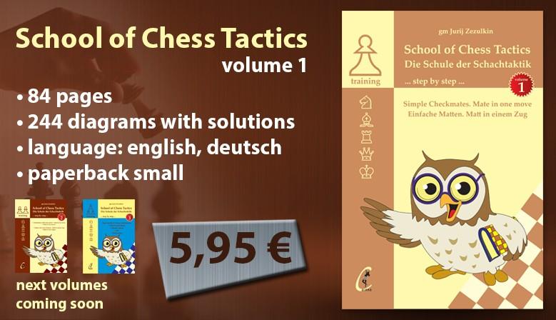 School of Chess Tactics / Die Schule der Schachtaktik / volume 1