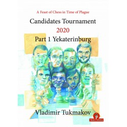 A Feast of Chess in Time of Plague: Candidates Tournament 2020 - Vol. 1 - Yekaterinburg - Vladimir Tukmakov (K-5886)