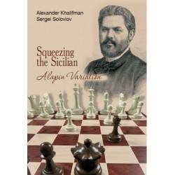 Squeezing the Sicilian: The Alapin Variation - Alexander Khalifman, Sergei Soloviov (K-5887)