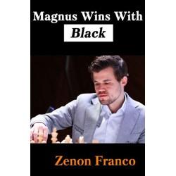 Magnus Wins With Black: 30 of Magnus Carlsen`s Most Instructive Games - Zenón Franco (K-5903)