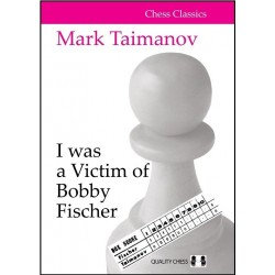 I was a Victim of Bobby Fischer - Mark Taimanov (K-6018)